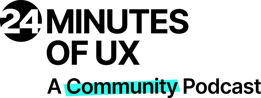 24 Minutes of UX - A Community Podcast
